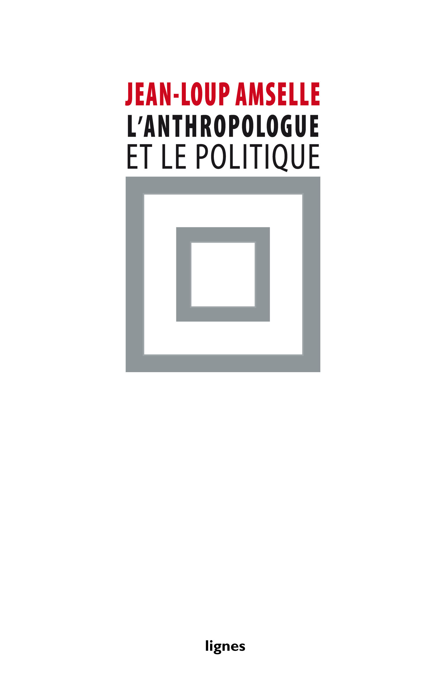 couverture de L'ANTHROPOLOGUE ET LE POLITIQUE